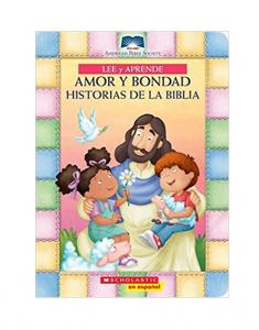 Amor y Bondad: Historias De la Biblia