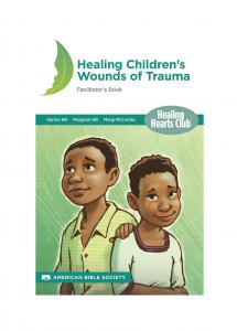 Healing Children's Wounds of Trauma - African Edition 2017 - Print on Demand