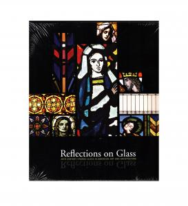 Reflections on Glass: 20th Century Stained Glass in American Art and Architecture