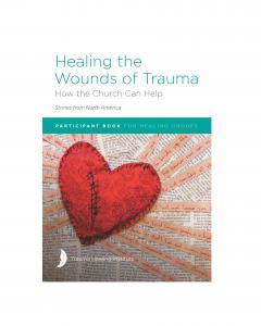 Healing the Wounds of Trauma: How the Church Can Help (Stories from North America) 2021 edition