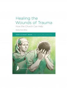 Healing the Wounds of Trauma: How the Church Can Help (Stories from Africa) 2021 edition