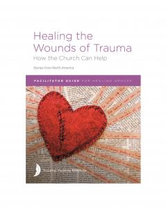 Healing the Wounds of Trauma: Facilitator Guide for Healing Groups (Stories from North America) 2021 edition - ePub version