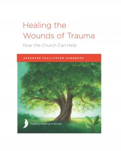 Healing the Wounds of Trauma: Advanced Facilitator Handbook 2021 edition - ePub version