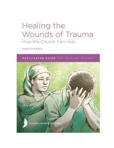 Healing the Wounds of Trauma: Facilitator Guide for Healing Groups (Stories from Africa) 2021 edition - ePub version