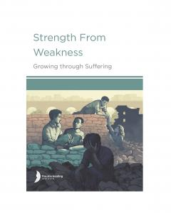 Strength from Weakness: Growing through Suffering