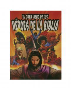 El Gran Libro de los Héroes de la Biblia