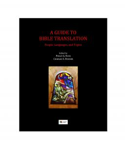 A Guide to Bible Translation: People, Languages, and Topics - Print on Demand Paperback