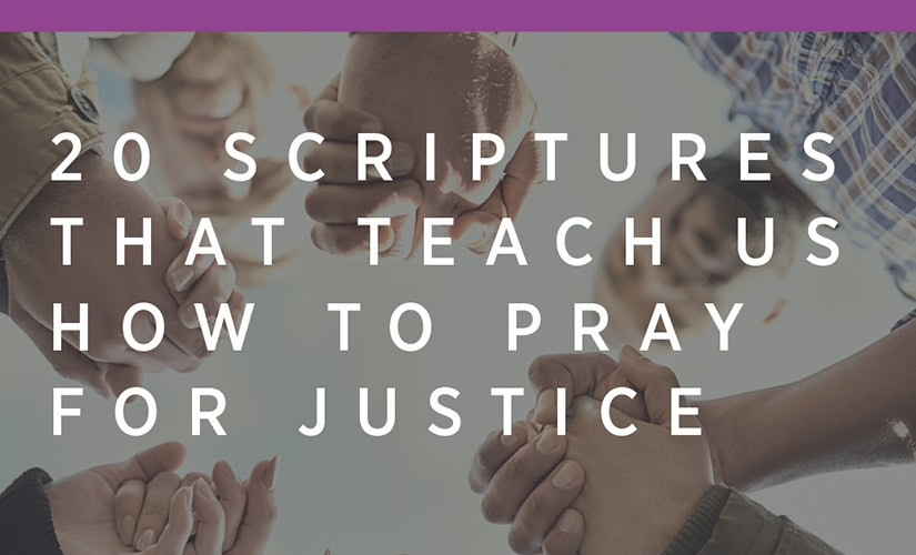 20 Scriptures that Teach Us How to Pray for Justice