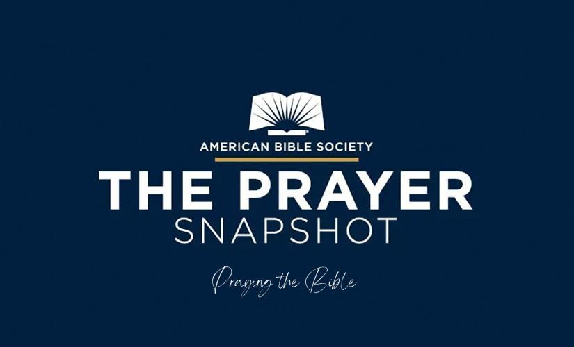 "NEW SERIES! The Prayer Snapshot: ""Praying the Bible"""