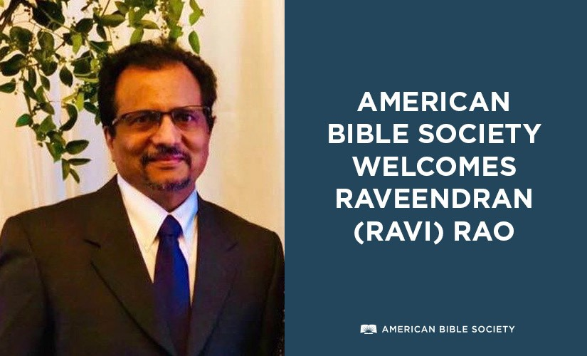 American Bible Society welcomes Raveendran (Ravi) Rao as Executive Director of Ministry Advancement